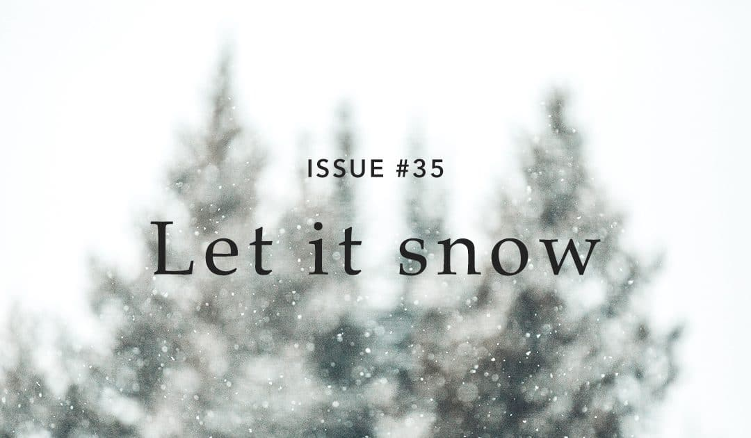 Issue #35: Let it Snow